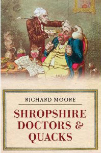 Shropshire Doctors and Quacks by Richard Moore