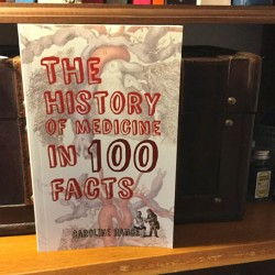 The History of Medicine in 100 Facts book