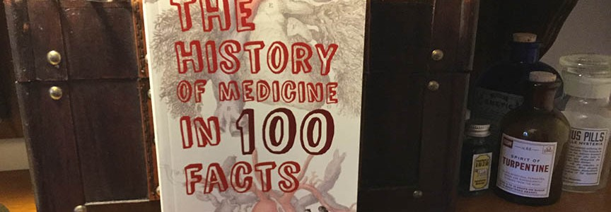 New book: The History of Medicine in 100 Facts